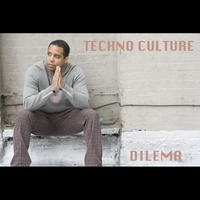 Dilema | Techno Culture