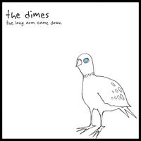 The Dimes | The Long Arm Came Down