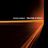 Dimitrije Vasiljevic | The Path of Silvan