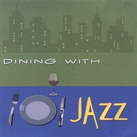 Dining With Jazz | Dining With Jazz