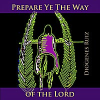Diogenes Ruiz | Prepare Ye the Way