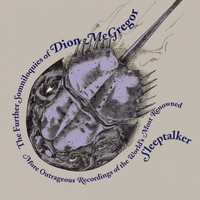 Dion McGregor | The Further Somniloquies of Dion McGregor (More Outrageous Recordings of the World's Most Renowned Sleeptalker)