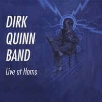 Dirk Quinn Band | Live at Home