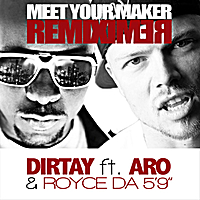 "Dirtay | Meet Your Maker (Remix) [feat. Aro & Royce Da 5'9""]"