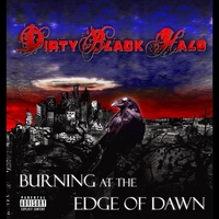 Dirty Black Halo | Burning At the Edge of Dawn