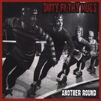 Dirty Filthy Mugs | Another Round/Stop Thinking and Drink