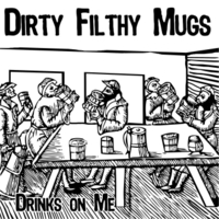 Dirty Filthy Mugs | Drinks On Me