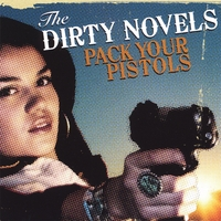 The Dirty Novels | Pack Your Pistols