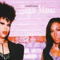 The Dirty Rooks | Sugar Mama