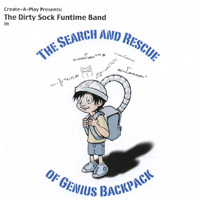 The Dirty Sock Funtime Band | The Search and Rescue of Genius Backpack