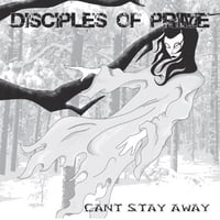 Disciples of Prime | Can't Stay Away