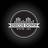 Discos Down | White Lies