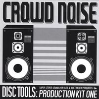 Disc Tools Series | Crowd Noise