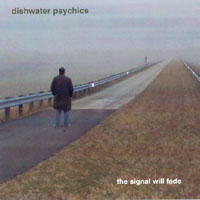 Dishwater Psychics | The Signal Will Fade