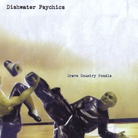 Dishwater Psychics | Grave Country Fondle