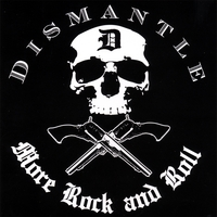 Dismantle | More Rock And Roll