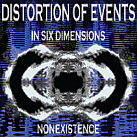 Distortion of Events | In Six Dimensions / Nonexistence