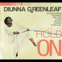 Diunna Greenleaf | Trying to Hold On
