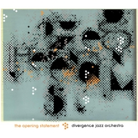 Divergence Jazz Orchestra | The Opening Statement