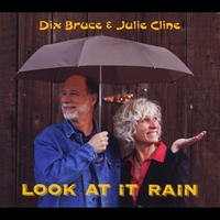 Dix Bruce & Julie Cline | Look At It Rain