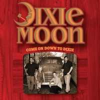 Dixie Moon | Come On Down to Dixie