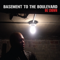 Diz Crown | Basement to the Boulevard