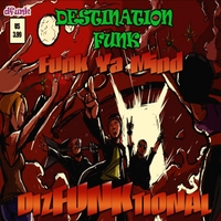Dizfunktional | Destination Funk