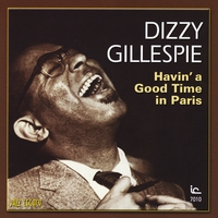 Dizzy Gillespie | Havin' a Good Time in Paris