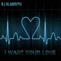 DJ Almighty | I Want Your Love