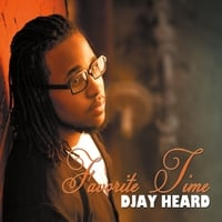 Djay Heard | Favorite Time