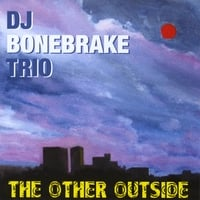 DJ Bonebrake Trio | The Other Outside