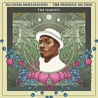 DJ Cavem Moetavation | The Produce Section: The Harvest