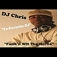 Dj Chris Yo-Favorite Dj | Funk'n Wit the Horns
