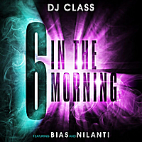 DJ Class | 6 In the Morning (feat. Bias & Nilanti)