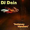 """DJ Dain: """"Stationary Vibrations"""""""