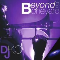 DJ DKO | Beyond the Boneyard
