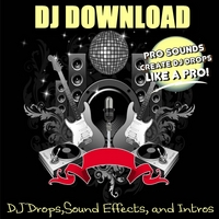 DJ Download | DJ Drops,Sound Effects, and Intros