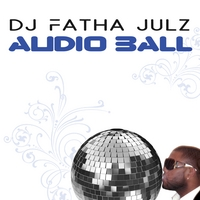 DJ Fatha Julz | Audio Ball