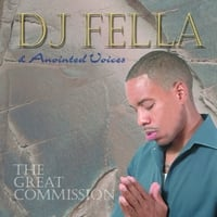 DJ Fella & Anointed Voices | The Great Commission