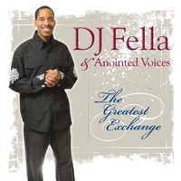 DJ Fella & Anointed Voices | The Greatest Exchange