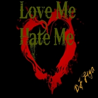 DJ Fiya | Love Me Hate Me