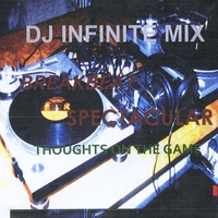 DJ Infinite Mix | Breakbeat Spectacular: Thoughts On the Game