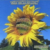 Dj Infinity | The Time Is Now...Manifest Destiny