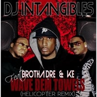 DJ Intangibles | Wave Dem Towels (Helicopter Remix)