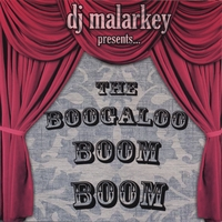 DJ Malarkey | The Boogaloo Boom Boom