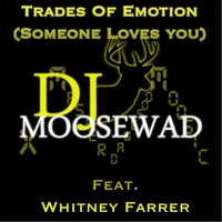 DJ Moosewad | Trades of Emotion (Someone Loves You)