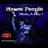 DJ Nick Nonstop | House People Strike a Pose (L'Monte's Remixenuf)