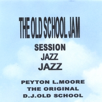 THE ORIGINAL D.J.OLD SCHOOL | THE OLD SCHOOL JAM SESSION JAZZ JAZZ