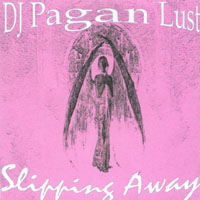 DJ Pagan Lust | Slipping Away