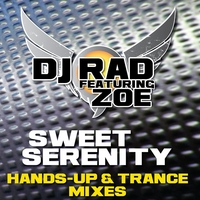 Dj Rad Featuring Zoe | Sweet Serenity (Hands-up & Trance Mixes)